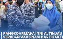 Pangkoarmada I TNI AL Tinjau Serbuan Vaksinasi dan Bhakti Sosial